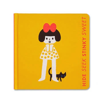 HIDE SEEK STINKY SWEET - A Little Book of Opposites