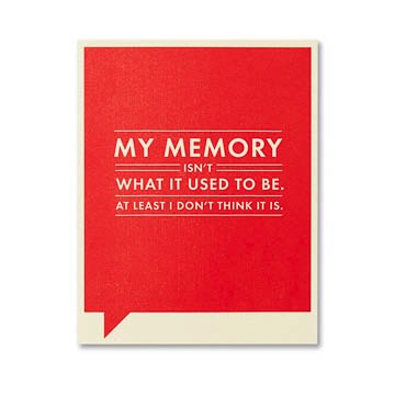 Frank & Funny: My memory isn't what it used to be. At least I don't think it is.
