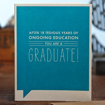 Frank & Funny: After 18 tedious years of ongoing education you are a graduate!