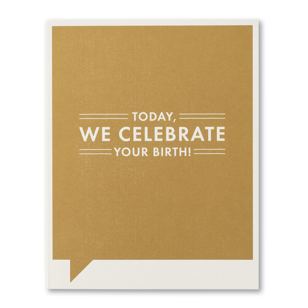 F&F Card - Today we celebrate your birth...