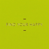 MOTTO: Find Your Happy