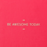 MOTTO: Be Awesome Today.
