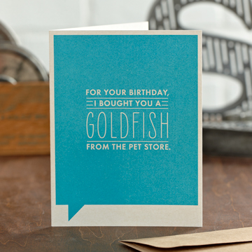 Frank & Funny: For your birthday, I bought you a goldfish from the pet store.