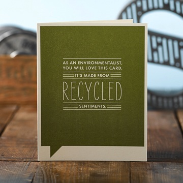 Frank & Funny: As an environmentalist, you'll love this card. It's made from recycled sentiments