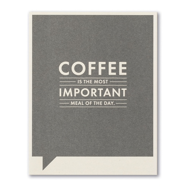 F&F CARD - Coffee is the most important meal of the day