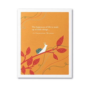 """The happiness of life is made up of little things"" - Thornton Wilder Card"