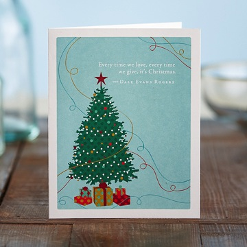 """Every time we love, every time we give, it's Christmas"" - Dale Evans Rogers Card"