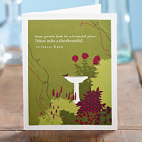 """Some people look for a beautiful place. Others make a place beautiful"" - Inayat Khan Card"