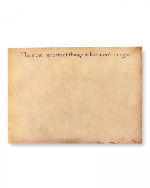 'The Most Important Things In Life Aren't Things' - Sticky Notes