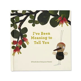 I'VE BEEN MEANING TO TELL YOU - (A Book About Being Your Friend.)