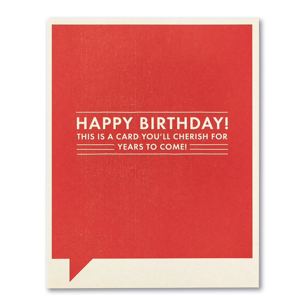 F&F CARD - Happy birthday! This is a card you'll cherish for years to come!