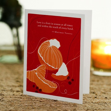 """Love is a fruit in season all the times, and within the reach of every hand"" - Mother Teresa Card"