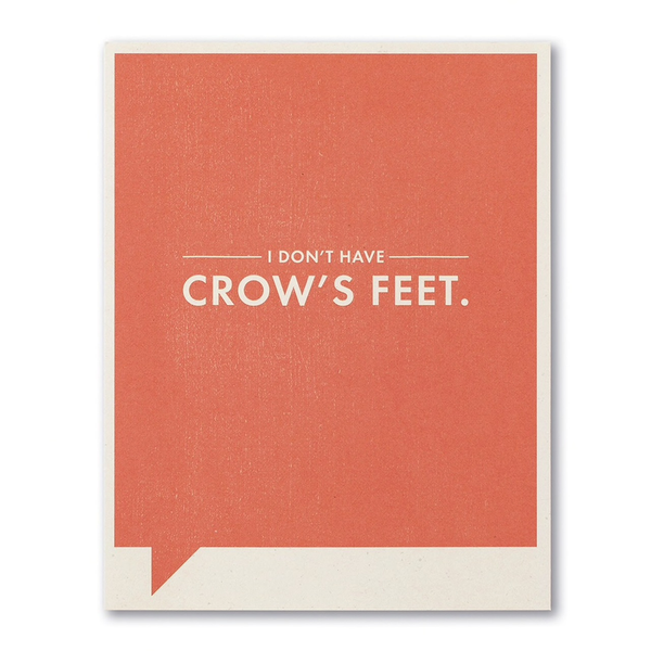 F&F CARD - I don't have crow's feet
