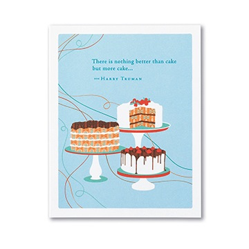 """There is nothing better than cake but more cake"" - Harry Truman Card"