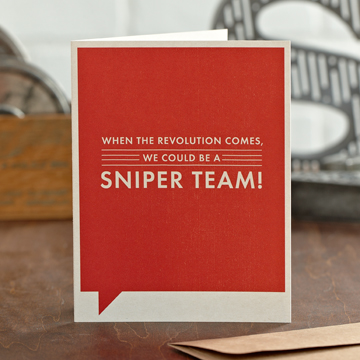 Frank & Funny: When the revolution comes, we could be a sniper team!