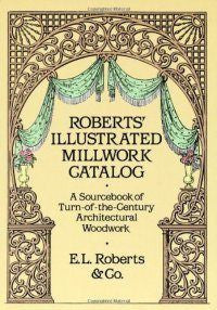 Book, Roberts' Illustrated Millwork Catalog
