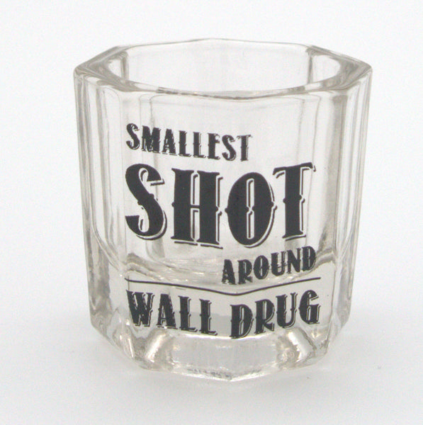 Smallest Shot Around! Wall Drug Shot Glass