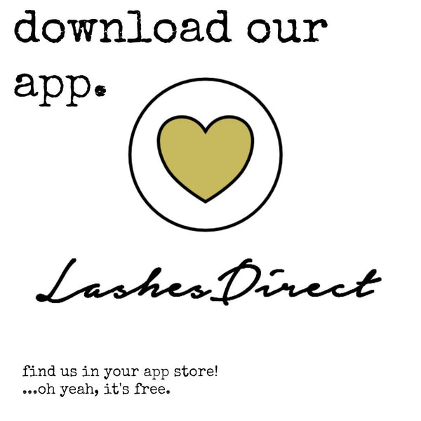 Download our FREE App Today! - Lashes Direct | LashesDirect com