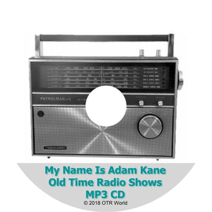 My Name Is Adam Kane Old Time Radio Shows 41 Episodes On MP3 CD