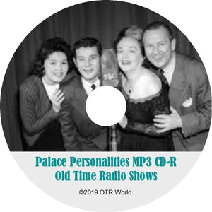 Palace Personalities OTR Old Time Radio Shows MP3 On CD-R 3 Episodes