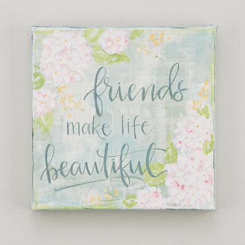 Friends Make Life Beautiful Canvas