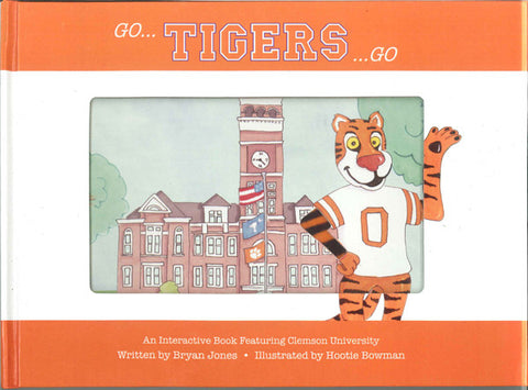 Clemson University Children's Book: Go Clemson Go!