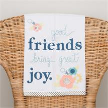 Friends Bring Great Joy Tea Towel