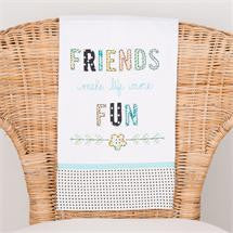 Friends Make Life Fun Tea Towel