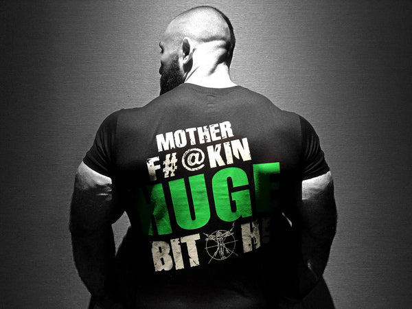 MOTHER F#@KIN HUGE BITCH TEE (TM) LIMITED QUANTITIES