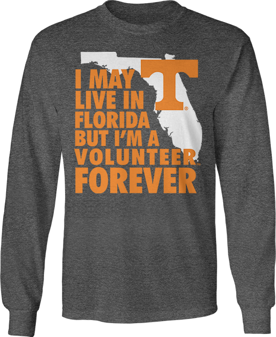 May Live In Florida But Vol Forever - Tennessee Volunteers