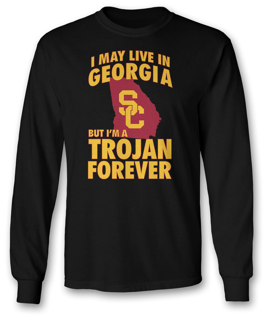 May Live In Georgia But Trojan Forever - USC Trojans