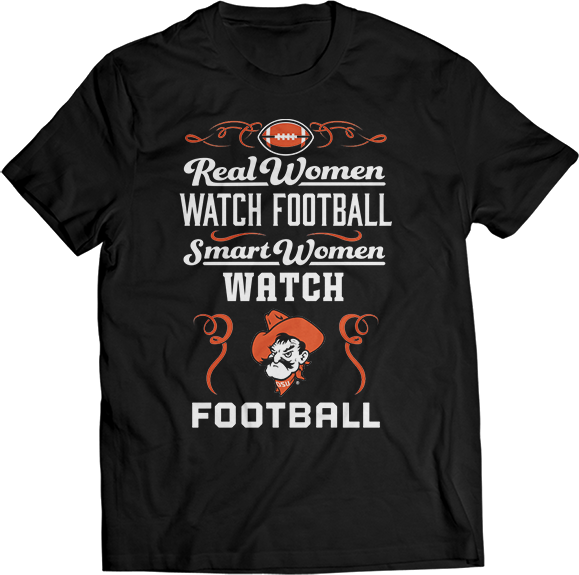 Real Women Watch Football, Smart Women Watch - Oklahoma State Cowboys