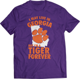 May Live In Georgia But Tiger Forever - Clemson Tigers