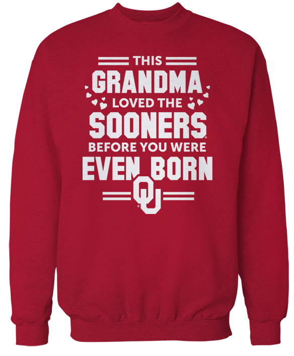 This Grandma Loved Them Before You Were Even Born - Oklahoma Sooners