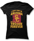 May Live In Arizona But Trojan Forever - USC Trojans