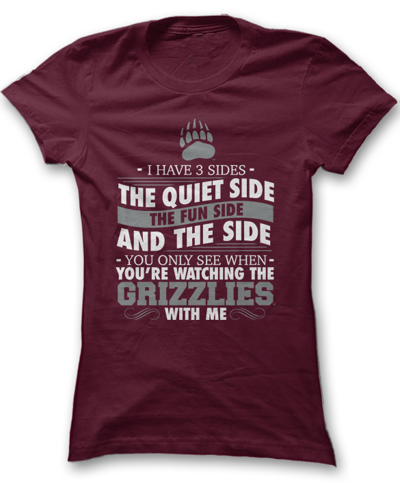 I Have 3 Sides; Quiet, Fun, & The Side You Only See When - Montana Grizzlies