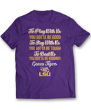To Play With Us You Gotta Be Good - LSU Tigers