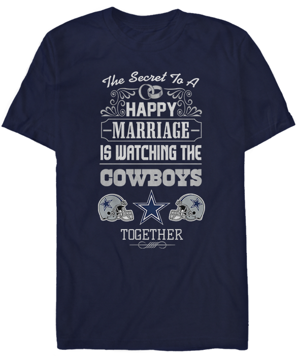 Secret To A Happy Marriage Is Watching - Dallas Cowboys