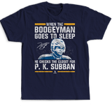 When The Boogeyman Goes To Sleep He Checks For - P.K. Subban