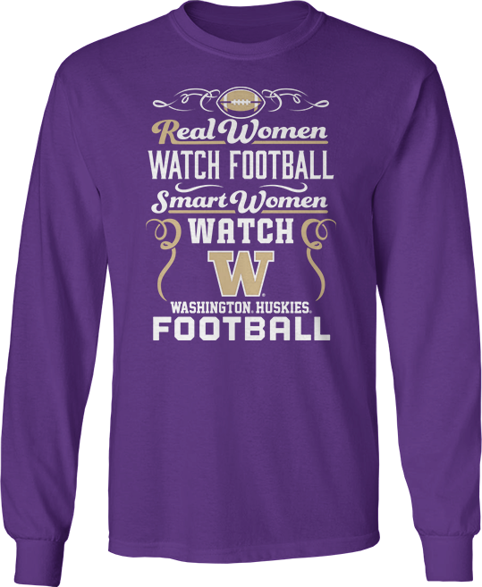 Real Women Watch Football, Smart Women Watch - Washington Huskies