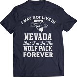 May Not Live There But Fan Forever - Nevada Wolf Pack