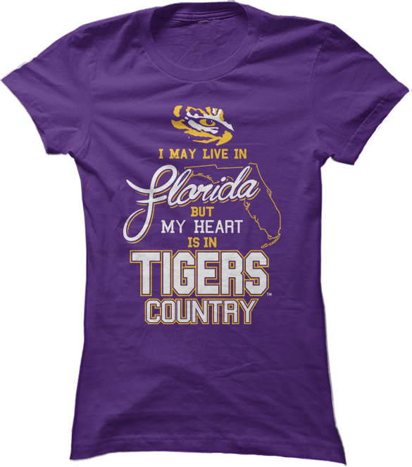 May Live In Florida But My Heart Is In - LSU Tigers