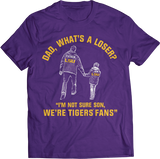 Dad, What's A Loser? - LSU Tigers