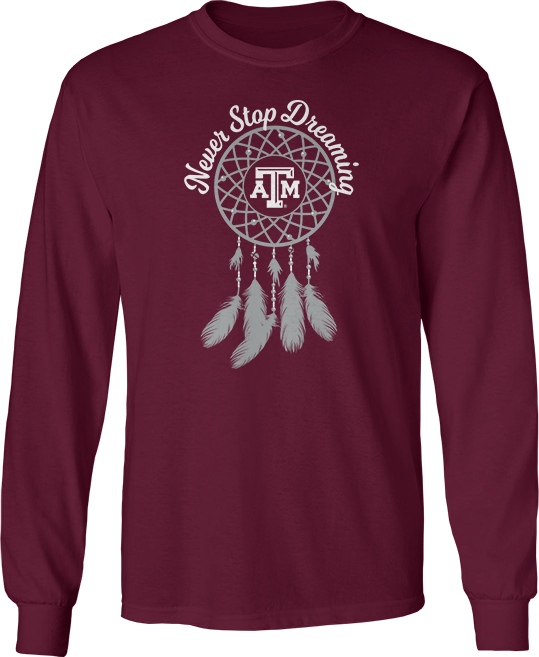 Never Stop Dreaming - Texas A&M University Aggies