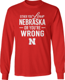 Either You Love It Or You're Wrong - Nebraska Cornhuskers