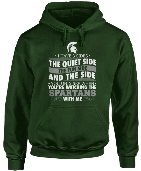 I Have 3 Sides; Quiet, Fun, & The Side You Only See When - Michigan State Spartans
