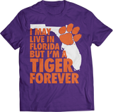 May Live In Florida But Tiger Forever - Clemson Tigers