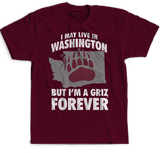 May Live In Washington But Grizzly Forever - Montana Grizzlies