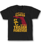 May Live In Florida But Trojan Forever - USC Trojans