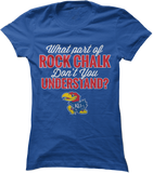 What Part Of ROCK CHALK Don't You Understand?